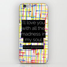 i'll love you with all the madness in my soul- bruce springsteen iPhone & iPod Skin