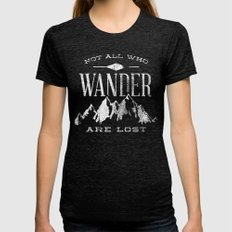 Not All Who Wander Are L… Womens Fitted Tee Tri-Black MEDIUM
