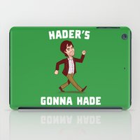 Hader's Gonna Hade iPad Case