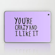 You are crazy and I like it - purple hand lettering Laptop & iPad Skin