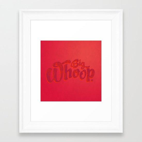 Big Whoop Framed Art Print
