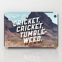 Cricket, cricket, tumbleweed. iPad Case