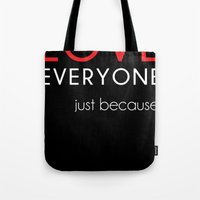 Love Everyone...Just Bec… Tote Bag
