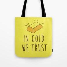 In Gold we trust! Tote Bag