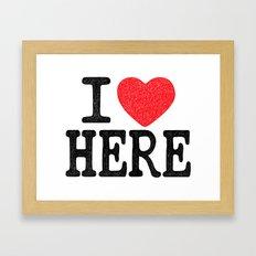 i love here Framed Art Print