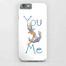 You Anchor Me iPhone 6s Slim Case