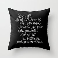 Be Soft Throw Pillow