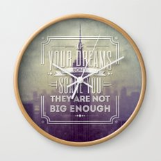 If Your Dreams Do Not Scare You, They Are Not Big Enough Wall Clock