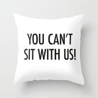 Mean Girls #1 – Sit Throw Pillow