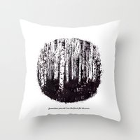 You Can't See The Forest… Throw Pillow