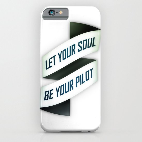 Let your soul be your pilot iPhone & iPod Case