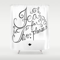 tea for two, please Shower Curtain