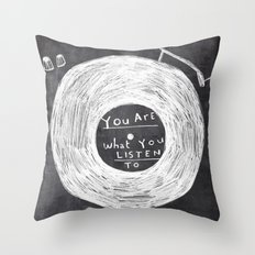 you are what you listen to Throw Pillow