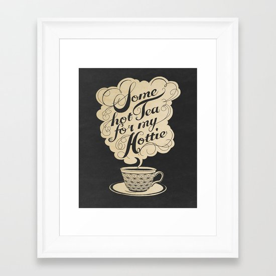 Some Hot Tea For My Hottie Framed Art Print