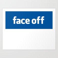 2010 - Face Off Art Print
