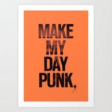 Make my day punk Art Print