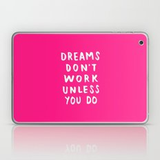 Dreams Don't Work Unless You Do - Pink & White Typography 02 Laptop & iPad Skin