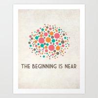 The Beginning Is Near Art Print