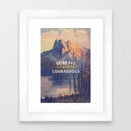 Framed Art Print featuring Be Brave And Courageous by Lay Baby Lay