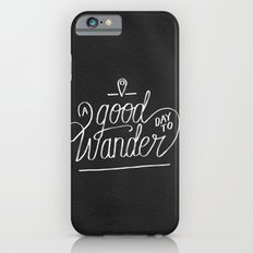 Good Day to Wander iPhone 6s Slim Case