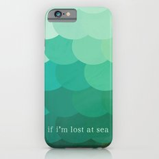 if i'm lost at sea Slim Case iPhone 6s
