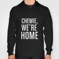 Chewie, We're Home Hoody