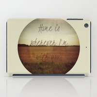 Home Is Wherever I'm Wit… iPad Case