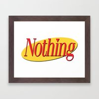 Its A Show About Nothing Framed Art Print