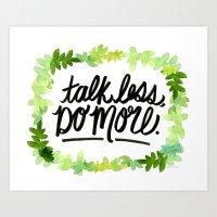 Talk Less, Do More. Art Print
