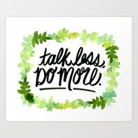 Talk Less, Do More. Art Print