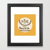 The Future Ain't What It Used To Be Framed Art Print