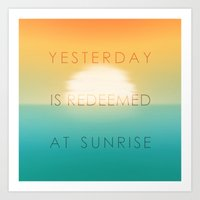 Yesterday is redeemed at sunrise Art Print