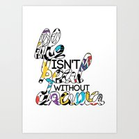 Life Isn't Real Without … Art Print