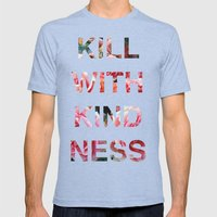Kill With Kindness - Pink, White, Red Rose - Inspirational, Funny  Mens Fitted Tee Tri-Blue SMALL