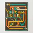 Free Your Mind and the Rest Will Follow Canvas Print