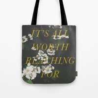 It's All Worth Reaching For Tote Bag