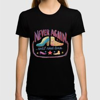 Never Again ...Until Nex… Womens Fitted Tee Black SMALL