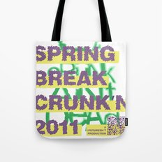 Spring Break Crunk'n 2011! Tote Bag