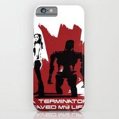 A Terminator Saved My Life iPhone 6s Slim Case