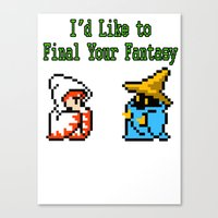 I'd Like to Final Your Fantasy Canvas Print
