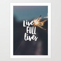Live Full Lives Art Print