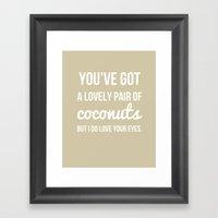 You've Got A Lovely Pair… Framed Art Print