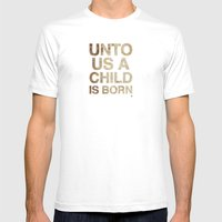 UNTO US A CHILD IS BORN … Mens Fitted Tee White SMALL