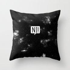 The Night Who Says Ni Throw Pillow