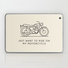 Triumph - Just want to ride on my motorcycle Laptop & iPad Skin