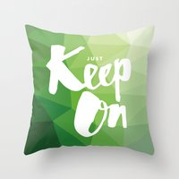 Just Keep On Throw Pillow