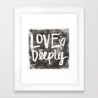 Love Deeply Framed Art Print