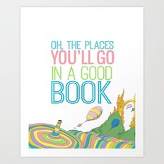 OH THE PLACES YOU'LL GO IN A GOOD BOOK Art Print