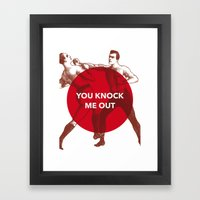 You Knock Me Out Framed Art Print