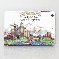 We Belong in Seattle iPad Case